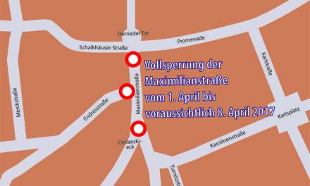 Vollsperrung der Maximilianstraße ab 1. April 2017