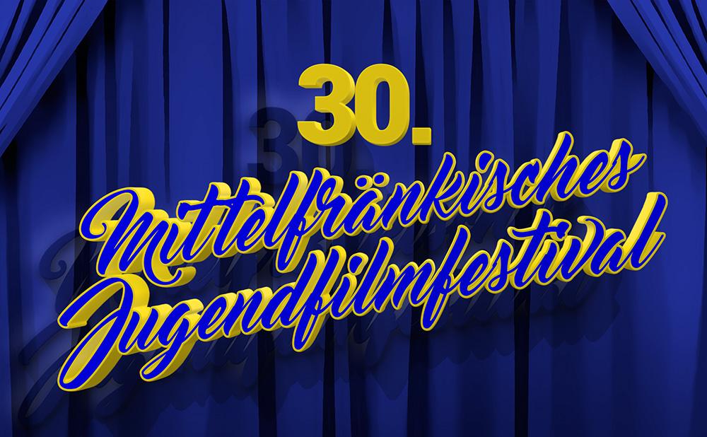 30. Mittelfränkisches Jugendfilmfestival